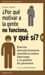 ¿Por qué motivar a la gente no funciona y qué sí?