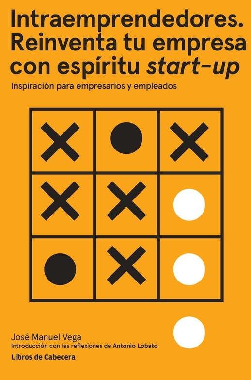 Intraemprendedores. Reinventa tu empresa con espíritu start-up