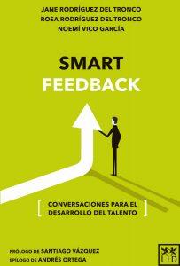Smart Feedback plantea cómo la capacidad de escuchar e integrar lo que el resto ven en nuestro comportamiento, es el principio para mejorar y potenciar aspectos que nos definen.