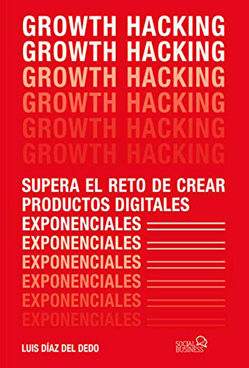 growth hacking luis diaz del dedo